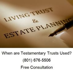 When are Testamentary Trusts Used?