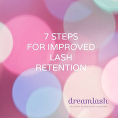 7 Steps For Improved Lash Retention. Premature Lash Loss and Retention issues are the #1 thing that frustrates Lash Artists the most.  The #1 thing to remember is that it's not necessarily  your fault.  If you're following your training and using the Dreamlash Method, you'll notice that for every 10 clients with great eyelash extensions retention, 1 will experience rapid lash loss and will look to you for the solution.   How do you get to the bottom of this?  Read more..