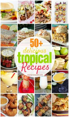 The ULTIMATE list of Tropical Recipes!! - over 50 delicious tropical main dishes, breakfasts, desserts, and drinks!