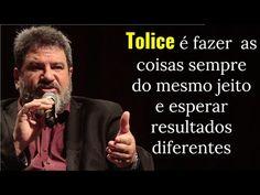 ESPAÇO HOLÍSTICO - TERAPIAS ENERGÉTICAS: Mario Sergio Cortella • TOLICE é fazer as coisas s...