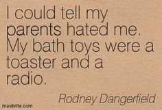 rodney dangerfield quotes - Google Search