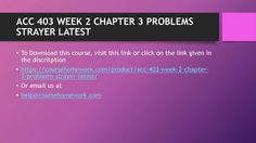 ACC 403 WEEK 2 CHAPTER 3 PROBLEMS STRAYER LATEST  To Download This  https://coursehomework.com/product/acc-403-week-2-chapter-3-problems-strayer-latest/