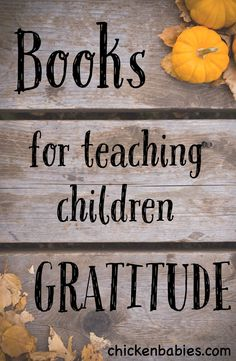 Great list of books to read with your kids! Perfect for teaching about living with gratitude.