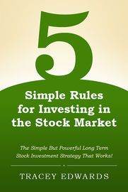 5 Simple Rules for Investing in the Stock Market | http://paperloveanddreams.com/book/453420287/5-simple-rules-for-investing-in-the-stock-market | 5 Simple Rules for Investing in the Stock Market:The Simple But Powerful Long Term Stock Investment Strategy That WorksIn her third book about making finance simple and fun, savvy author Tracey Edwards lets you in on her 5 simple rules for investing in the U.S. stock market. These are the techniques that she personally used to be able to leave…