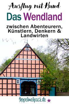 Ausflug ins Wendland – zwischen Abenteurern, Künstlern, Denkern & Landwirten fällt ein Anarcho-Hund nicht auf | thepellmellpack.de