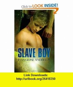 Slave Boy (9781596327542) Evangeline Anderson , ISBN-10: 1596327545  , ISBN-13: 978-1596327542 ,  , tutorials , pdf , ebook , torrent , downloads , rapidshare , filesonic , hotfile , megaupload , fileserve
