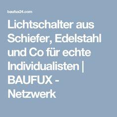 Lichtschalter aus Schiefer, Edelstahl und Co für echte Individualisten | BAUFUX - Netzwerk