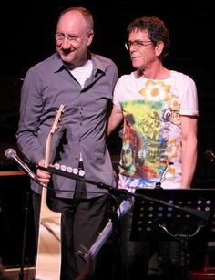 Pete Townshend (The Who) and Lou Reed.