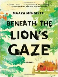 Buy Beneath the Lion's Gaze: A Novel: A Novel by Maaza Mengiste and Read this Book on Kobo's Free Apps. Discover Kobo's Vast Collection of Ebooks and Audiobooks Today - Over 4 Million Titles! Books To Read, My Books, Shadow King, Historical Fiction, Audio Books, How To Memorize Things, Literature, Novels, The Incredibles