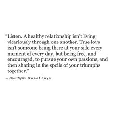 The idea is to live vibrant, individually fulfilling lives together. • my book, Buried Light is available via the link on the home page xo Love Beau