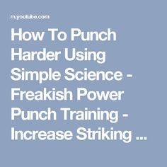 How To Punch Harder Using Simple Science - Freakish Power Punch Training - Increase Striking Power - YouTube
