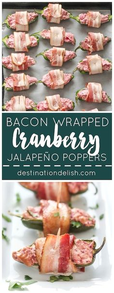 Bacon Wrapped Cranberry Jalapeño Poppers   Destination Delish - a holiday appetizer with a kick! Sweet cranberry sauce and tangy cream cheese, stuffed into jalapeño peppers and wrapped in bacon