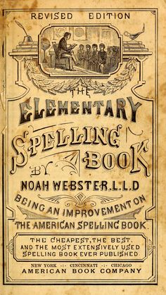 The elementary spelling book : being an improve...