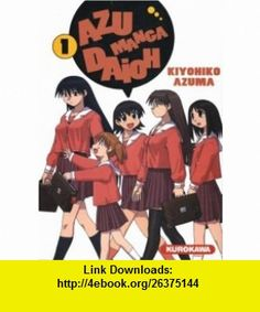 AZUMANGA DAIOH T01 (9782351420096) Kiyohiko Azuma , ISBN-10: 2351420098  , ISBN-13: 978-2351420096 ,  , tutorials , pdf , ebook , torrent , downloads , rapidshare , filesonic , hotfile , megaupload , fileserve