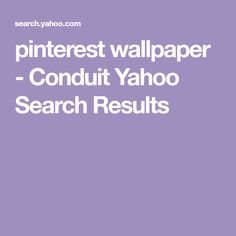 pinterest wallpaper - Conduit Yahoo Search Results