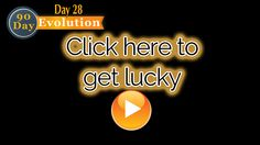 DAY 28 of the 90 Day Evolution focuses on LUCKY! Watch now: http://johnedward.net/evolution/5181