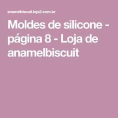 Moldes de silicone - página 8 - Loja de anamelbiscuit