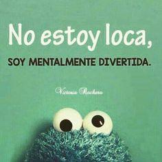 I'm not crazy, I'm mentally fun 😜 Smart Quotes, Love Quotes, Funny Quotes, Funny Memes, Motivational Quotes, Funny Spanish Memes, Spanish Quotes, Spanish Humor, Quotes En Espanol
