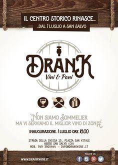 ° Drank Vini & Pani ° www.drankwine.it apre le porte Mercoledi 1 Luglio, alle ore 18 nel centro storico .  Strada Della Chiesa 15, su Piazza S. Vitale San Salvo (CH) mobile:3493905444