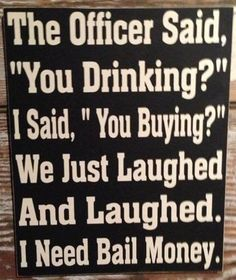 I need bail money funny quotes quote lol funny quote funny quotes humor Lol, Haha Funny, Funny Jokes, Funny Stuff, Funny Shit, That's Hilarious, Hilarious Quotes, Funny Drunk, Crazy Funny