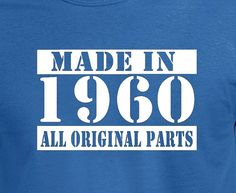 Made in 1960 All Original Parts T Shirt a Perfect Birthday Gift