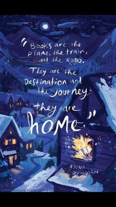 """They are the destination and the journey."" ••Books••"