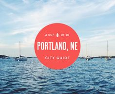 City Guide: Portland, Maine // cup of jo