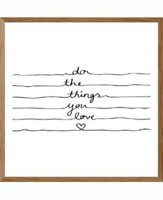 Do The Things You Love als Poster gerahmt von Mareike Böhmer