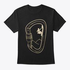Rock Climbing Shirt Carabiner Black T-Shirt Front Climbing Carabiner, Climbing Outfits, Escalade, Rock Climbing, Climbing Girl, Tee Design, Ladies Dress Design, Cool Shirts, Printed Shirts