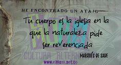"""""""Tu cuerpo es la iglesia en la que la naturaleza pide ser reverenciada"""" Marqués de Sade  Feliz viernes para todos y todas! Visítanos en www.elmuro.net.co #Iglesia #sensualidad #Sade #Cuerpo #Amor #Naturaleza #Reverencia #Sade #MarquésDeSade #FelizViernes #BuenViernes #RevistaElMuro"""