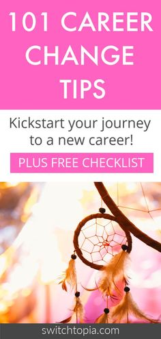 101 Career Change Tips - FREE Checklist - Switchtopia Dream Career, New Career, Career Advice, Career Planning, Finding The Right Career, Choosing A Career, Change Mindset, Career Change, Work Quotes