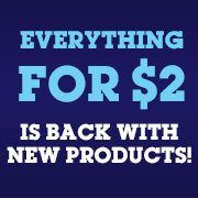 Everything for $2 is Back with New Products! at  off Retail!