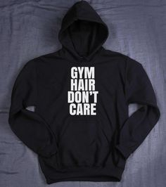 Gym Hair Don't Care Slogan Hoodie Funny Work by HyperWaveFashion
