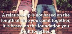 A relationship is not based on the length of time you spent together, it is based on the foundation you built together. #cdff #dating #relationshipquotes #christianrelationships
