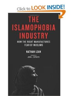 The Islamophobia Industry: How the Right Manufactures Fear of Muslims: Amazon.co.uk: John L. Esposito, Nathan Lean: Books