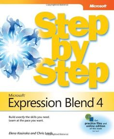 Microsoft Expression Blend 4 Step by Step (Step By Step (Microsoft)) by Elena Kosinska. $27.42. Publisher: Microsoft Press; Pap/Psc edition (April 6, 2011). Publication: April 6, 2011. Author: Elena Kosinska. Series - Step By Step (Microsoft). Save 39% Off!
