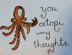 Cute Octopus you octopi my thoughts hand painted card by mghpaints