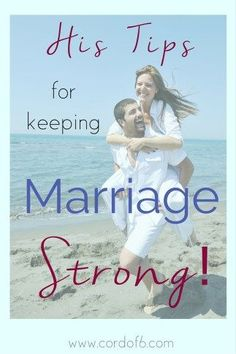 His Tips for Keeping Marriage Strong