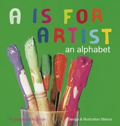 """A"" Is for Artist- a good idea to get the little kids to think of arts language"