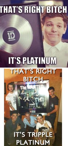 Wait.. Louis says Triple Platinum as well.. WHY DOESNT OURS LOOK LIKE TW!! I MEAN COME ON MANAGEMENT!! I'm Neutral on this