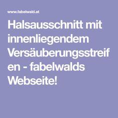 Halsausschnitt mit innenliegendem Versäuberungsstreifen - fabelwalds Webseite!