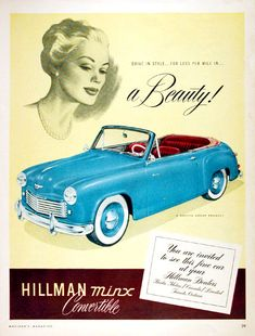 """Gorgeous illustration in stunning color. """"Drive in style for less per mile in a Beauty!"""" A product of the Rootes Motor Group. Car Posters, Poster Ads, Travel Posters, Vintage Advertisements, Vintage Ads, Vintage Posters, Auto Retro, Retro Cars, Classic Motors"""