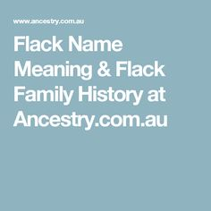 Flack Name Meaning & Flack Family History at Ancestry.com.au