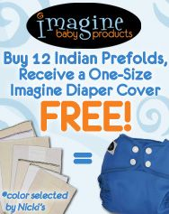 Buying some prefolds soon? Get a free Imagine diaper cover when you purchase one dozen prefolds at Nicki's!