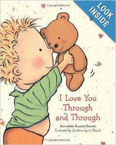 I Love You Through And Through: Bernadette Rossetti Shustak, Caroline Jayne Church: 9780439673631: Amazon.com: Books