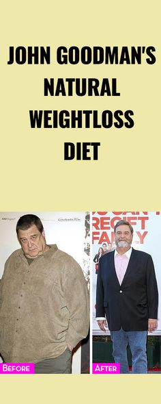John Goodman's Natural Weightloss Diet