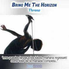 Canción traducida: #BringMeTheHorizon - #Throne   #ThatsTheSpirit Encuéntrala completa en: http://transl-duciendo.blogspot.com.au/2015/08/bring-me-horizon-throne-trono.html