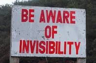 Yes.  You should be aware.  But remember to also, beware!  Invisible people are everywhere!