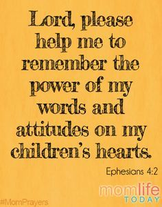 """The Power of My Words. """" with all humility and gentleness, with patience, bearing with one another in love,"""" Ephesians 4:2"""