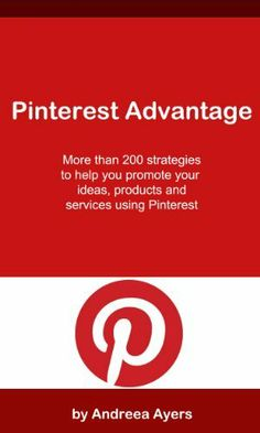 Pinterest Advantage: More Than 200 Marketing Ideas to Help You Promote Your Ideas, Products & Services Using PInterest by Andreea Ayers, http://www.amazon.com/gp/product/B0089FVB0Q/ref=cm_sw_r_pi_alp_bjhMqb0EFYH3B